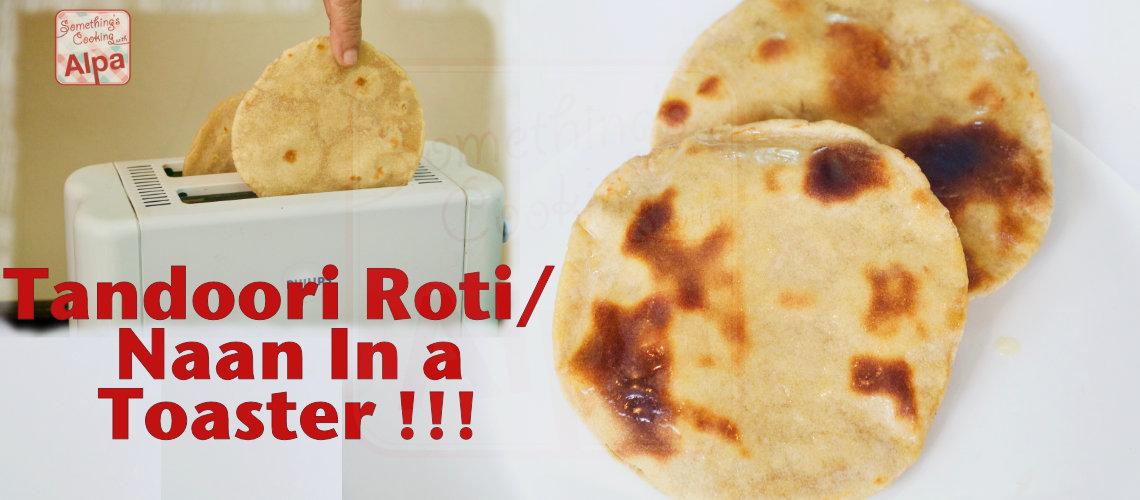 Tandoori Roti / Naan in a toaster